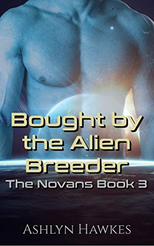 Bought by the Alien Breeder: An Alien Abduction Romance (The Novans Book 3)