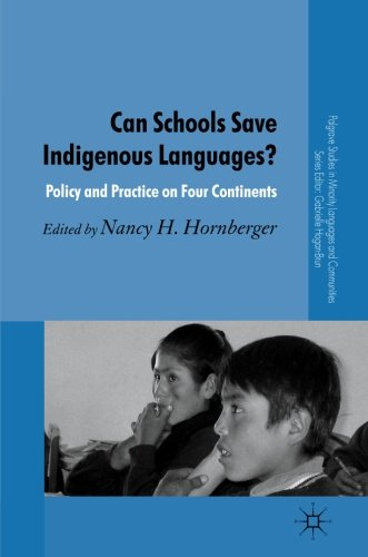 Can Schools Save Indigenous Languages?: Policy and Practice on Four Continents (Palgrave Studies in Minority Languages a