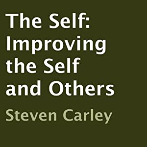 The Self: Improving the Self and Others Audiobook