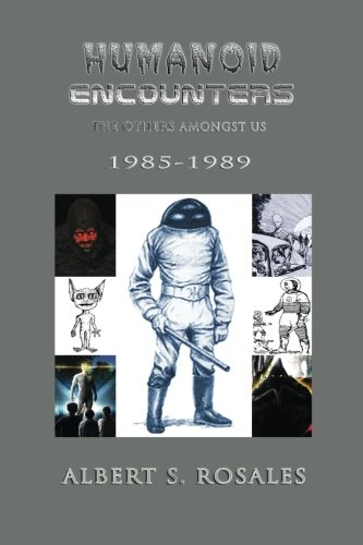 Humanoid Encounters 1985-1989: The Others amongst Us