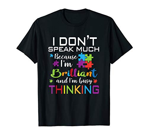 I Dont Speak Much Brilliant Autism Shirt for Kids Boy Girl from Autism Awareness T-Shirts