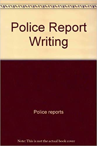 best police report writing book These are among the best phonics worksheets,  writing worksheets  writing a report writing a report level:  book report- writing lesson plan level: intermediate.