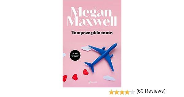 Tampoco pido tanto eBook: Maxwell, Megan: Amazon.es: Tienda Kindle