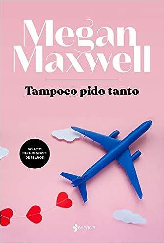 Tampoco pido tanto: 2 (Erótica): Amazon.es: Megan Maxwell ...