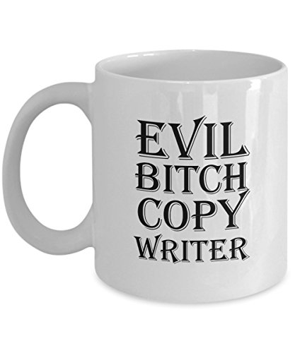 Evil Bitch Copy Writer, 11Oz Coffee Mug Unique Gift Idea for Him, Her, Mom, Dad - Perfect Birthday Gifts for Men or Women/Birthday/Christmas Prese -