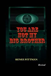 You Are Not My Big Brother: Updated Edition (Mind Control in America Book 2) (Volume 2)