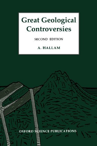 Great Geological Controversies (Oxford Science Pubns)