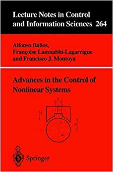 Advances in the Control of Nonlinear Systems (Lecture Notes in Control and Information Sciences) by Alfonso Banos (2008-06-13)