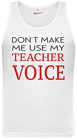 Don't Make Me Us My Teacher Voice Funny Slogan Unisex Tank Top XX-Large