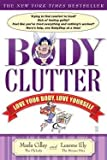 img - for Marla Cilley: Body Clutter : Love Your Body, Love Yourself (Paperback); 2007 Edition book / textbook / text book