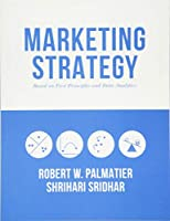 Marketing Strategy: Based on First Principles and Data Analytics