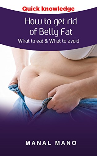How to get rid of Belly Fat : What to eat & What to avoid ! (Flat belly diet, diet tips) (The Best Way To Get Rid Of Belly Fat Fast)