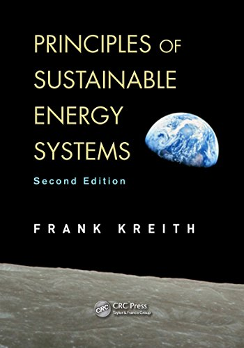 Principles of Sustainable Energy Systems (Mechanical and Aerospace Engineering Series Book 52)