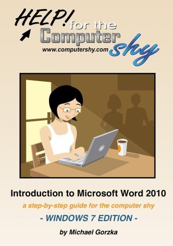 Price comparison product image Help! for the Computer Shy: Introduction to Microsoft Word 2010 - A Step-by-step Guide for the Computer Shy, Windows 7 Edition