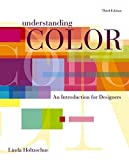 Understanding Color: An Introduction for Designers, Third Edition