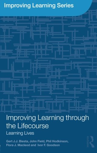 Improving Learning through the Lifecourse: Learning Lives