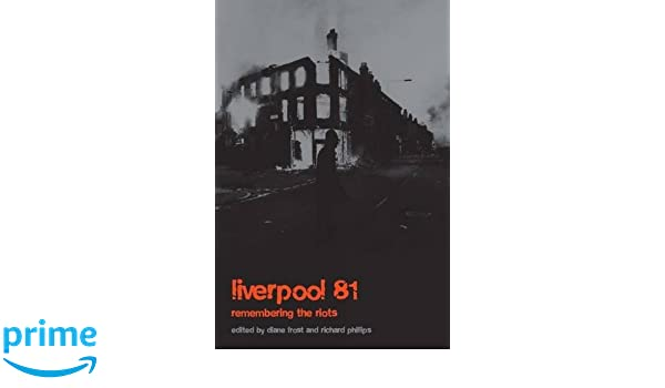 Liverpool 81: Remembering the Toxteth Riots: Amazon.es ...