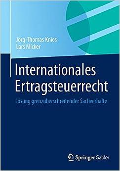 Book Internationales Ertragsteuerrecht: Lösung Grenzüberschreitender Sachverhalte (German Edition)
