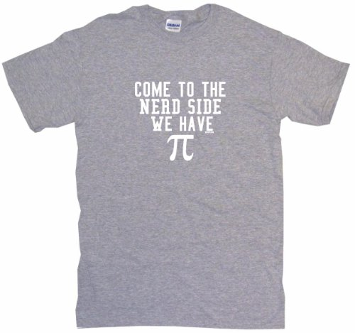 - Come To The Nerd Side We Have Pi Men's Tee Shirt 3XL-Gray