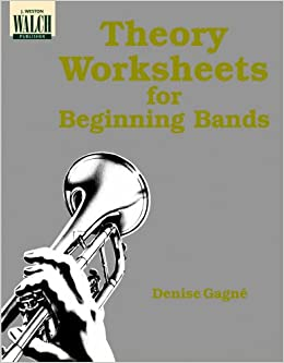 Theory Worksheets for Beginning Bands: Denise Gagne: 9780825113963 ...