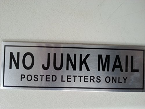 Aluminium Brushed Door Sign NO JUNK MAIL POSTED LETTERS ONLY Mki