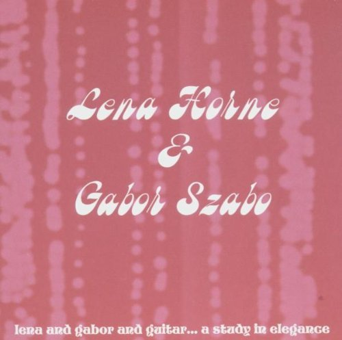 Lena and Gabor and Guitar: a Study in Elegance by Gabor Szabo ()