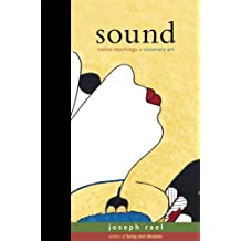 Sound: Native Teachings and Visionary Art