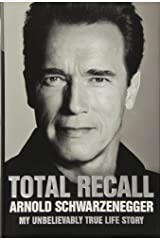 Total Recall by Arnold Schwarzenegger (2012-10-01) Hardcover