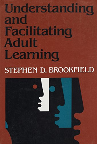 Understanding And Facilitating Adult Learning  A Comprehensive Analysis Of Principles And Effective Practices  Jossey Bass Business   Management Series