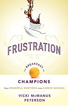 Frustration: The Breakfast of Champions by [Peterson, Vicki McManus]