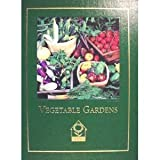 img - for Vegetable Gardens (Complete Gardener's Library) book / textbook / text book