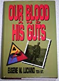 Our Blood and His Guts, Eugene W. Luciano, 1570871876