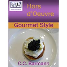 Tastelishes Hors d'Oeuvre: Gourmet Style