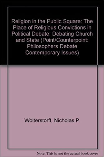 Book Religion in the Public Square: The Place of Religious Convictions in Political Debate: Debating Church and State (Point/Counterpoint: Philosophers Debate Contemporary Issues)