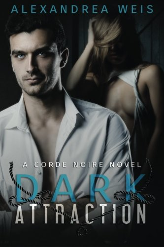 Dark Attraction: The Corde Noire Series Book 2 (Volume 2) pdf epub