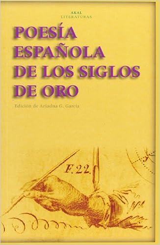 Poesía española de los Siglos de Oro: 44 Akal Literaturas: Amazon.es: Aa.Vv.: Libros