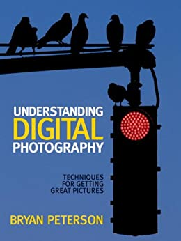 Understanding Digital Photography by [Peterson, Bryan]