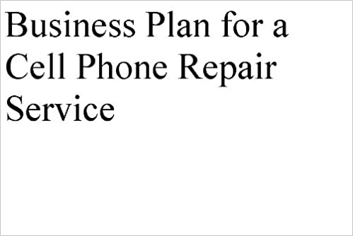 cell phone repair business plan