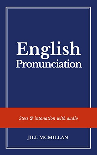 English pronunciation: STRESS AND INTONATION WITH AUDIO (Book two) (English Edition)
