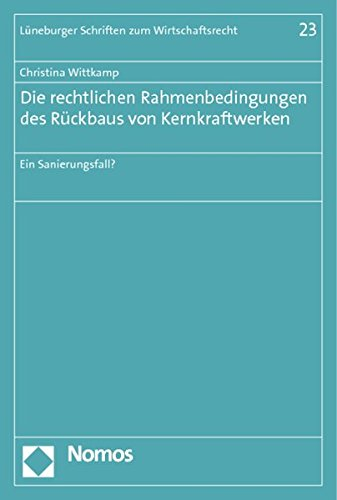 Die rechtlichen Rahmenbedingungen des Rückbaus von Kernkraftwerken: Ein Sanierungsfall? Taschenbuch – 26. April 2012 Christina Wittkamp Nomos 3832973990 Öffentliches Recht