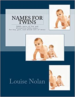 names for twins 5000 pairs of fun and distinctive baby names for