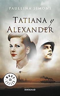 Tatiana y Alexander par Paullina Simons