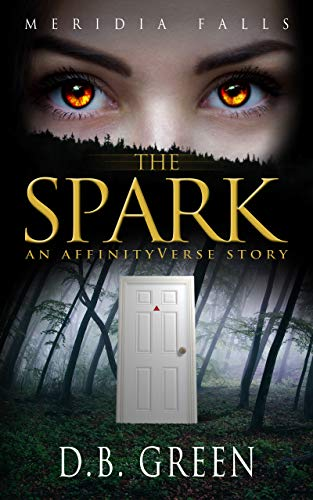 The Spark: An AffinityVerse Story (Meridia Falls Series 1)
