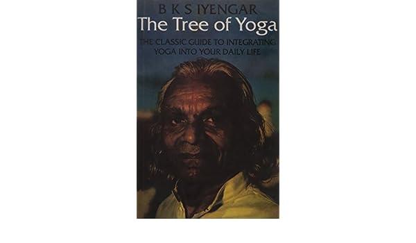 The Tree of Yoga: Yoga Vrksa: B.K.S. Iyengar: 9781855384149 ...