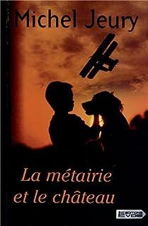 La métairie et le château, Jeury, Michel
