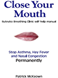 Close Your Mouth: Self Help Buteyko Manual