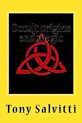 Occult origins and magic (English Edition)