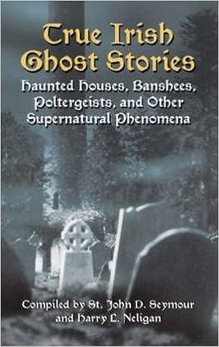 Book True Irish Ghost Stories: Haunted Houses, Banshees, Poltergeists, and Other Supernatural Phenomena (Celtic, Irish) (2005-07-26)
