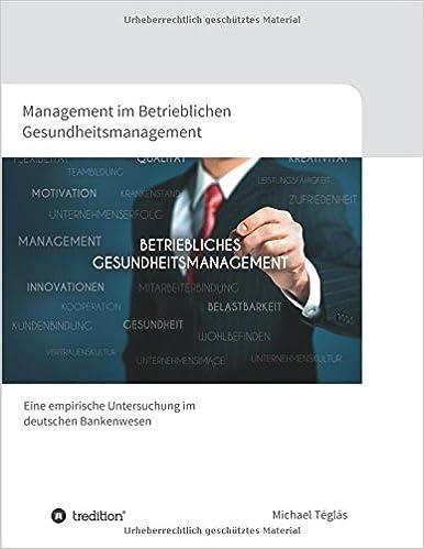 Book Management im Betrieblichen Gesundheitsmanagement: Eine empirische Untersuchung im deutschen Bankenwesen