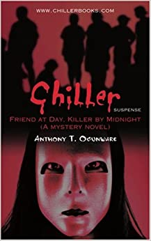 Book Chiller: Friend at Day, Killer by Midnight (A mystery novel)